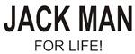 JACK MAN<br />FOR LIFE!