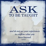 ACIM-Ask to be Taught
