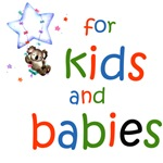 FOR KIDS & BABIES