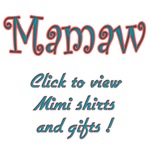 CLICK TO VIEW Mamaw Designs