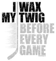 I Wax My Twig