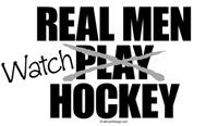 Real Men Watch Hockey