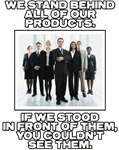 We Stand Behind All Our Products