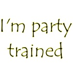 I'm Party Trained