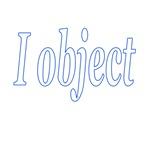 I Object