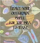 Leave Your Outgrown Shell