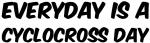 Cyclocross everyday