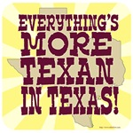 Everything in Texas!