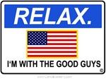 Relax:  I'm with the Good Guys