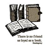 No friend as loyal as a book