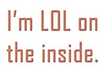 I'm LOL on the inside-RED