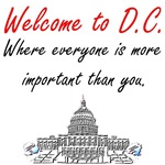 Welcome to D.C, Where everyone is more important t