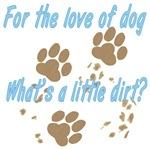 New - What's a Little Dirt?