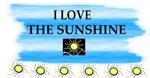I LOVE THE SUNSHINE