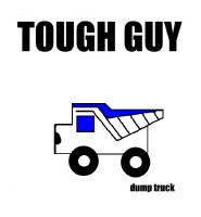 TOUGH GUY (KIDS DUMP TRUCK) and monkey on back tha