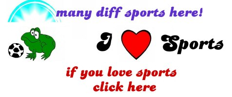 SPORTS OF MANY KINDS (CLICK HERE)