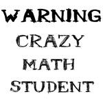 Crazy Math Student