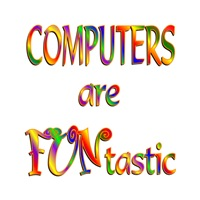 <b>COMPUTERS ARE  FUNTASTIC</b>