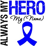 Always My Hero Colon Cancer Shirts & Gifts