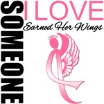 Breast Cancer Someone I Love Earned Wings Shirts