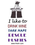 Drink Wine, Take Naps, Rescue Huskies