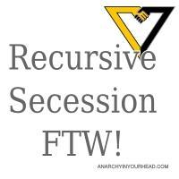 Recursive Secession FTW!