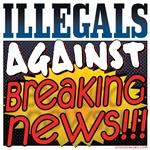 Illegals Against Breaking News