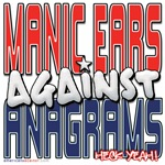 Manic Ears Against Anagrams [SWAG]