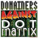 Domainers Against Dot Matrix