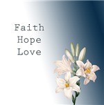 Lilies Faith, Hope and Love