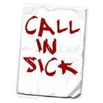 Call In Sick t-shirts
