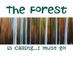 The forest is calling...