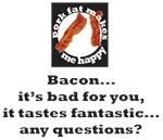 Bacon...it tastes fantastic...