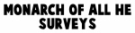 Monarch of all he surveys