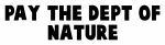 Pay the dept of nature