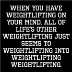 When You Have Weightlifting On Your Mind