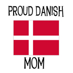 Proud Danish Mom