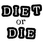 Diet or Die Tshirts and Gifts