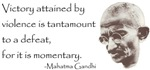 Gandhi Quote - Victory attained by violence...