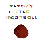 Mommy's Little Meatball