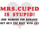 MRS CUPID IS STUPID