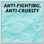 Anti-Fighting, Anti-Cruelty
