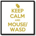 Keep Calm and Mouse WASD