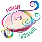 Miriam is My Homegirl