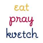Eat-Pray-Kvetch