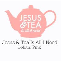 Pink Jesus & Tea Is All I Need Design