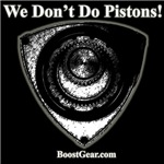 We Don't Do Pistons