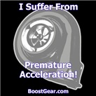 I Suffer From Premature Acceleration