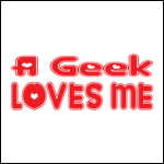A Geek Loves Me