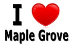 I Love Maple Grove Minnesota
